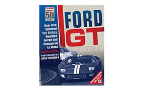 Ford GT: How Ford Silenced the Critics, Humbled Ferrari and Conquered Le Mans by Preston Lerner