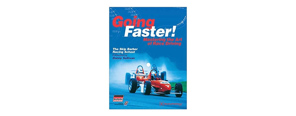 Going Faster! Mastering the Art of Race Driving by Carl Lopez
