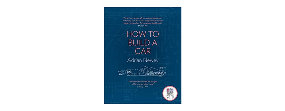How to Build a Car: The Autobiography of the World's Greatest Formula 1 Designer by Adrian Newey