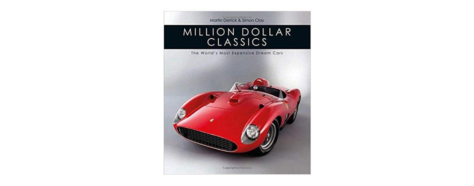 Million Dollar Classics: The World's Most Expensive Cars by Martin Derrick