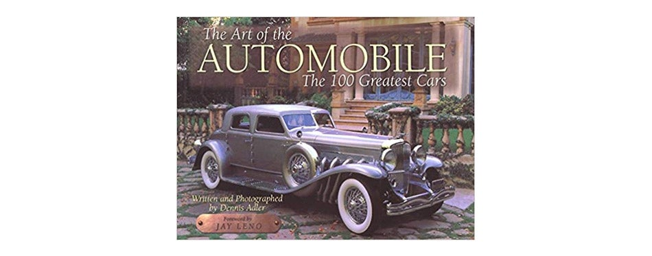 The Art of the Automobile: The 100 Greatest Cars by Dennis Adler
