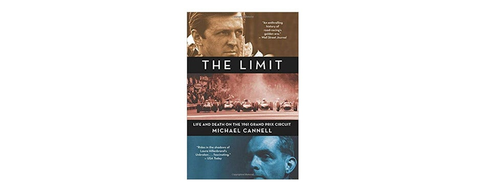 The Limit: Life and Death on the 1961 Grand Prix Circuit by Michael Cannell