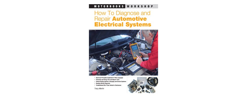 Tracy Martin - How to Diagnose and Repair Automotive Electrical Systems