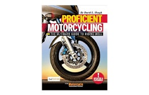 Proficient Motorcycling The Guide to Riding