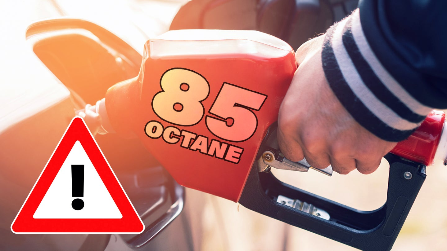 Warning: 85 octane fuel may not be good for your engine.